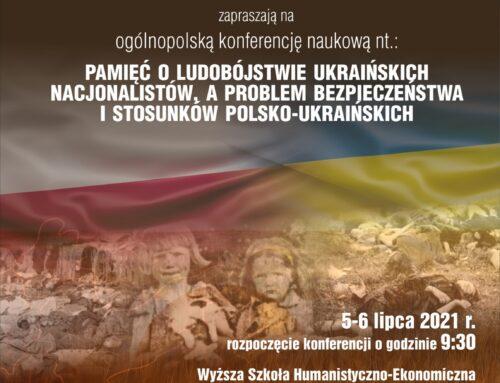 """Ogólnopolska Konferencja Naukowa """"Pamięć o ludobójstwie ukraińskich nacjonalistów a problem bezpieczeństwa i stosunków polsko-ukraińskich"""": Zamość, 5-6 lipca 2021 r."""